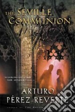 The Seville Communion libro in lingua di Perez-Reverte Arturo, Soto Sonia (TRN)