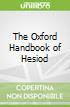 The Oxford Handbook of Hesiod