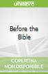 Before the Bible