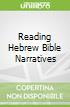 Reading Hebrew Bible Narratives