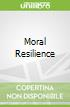 Moral Resilience
