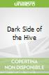 Dark Side of the Hive