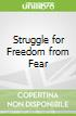Struggle for Freedom from Fear