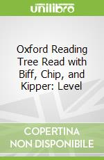 Oxford Reading Tree Read with Biff, Chip, and Kipper: Level libro in lingua di Roderick Hunt