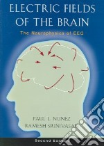 Electric Fields of the Brain libro in lingua di Paul L Nunez