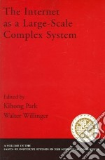 The Internet As a Large-Scale Complex System libro in lingua di Park Kihong (EDT), Willinger Walter (EDT)