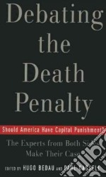 Debating The Death Penalty libro in lingua di Bedau Hugo Adam (EDT), Cassell Paul G. (EDT)