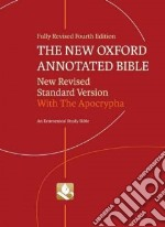 The New Oxford Annotated Bible libro in lingua di Coogan Michael D. (EDT), Brettler Marc Z. (EDT), Newsom Carol A. (EDT), Perkins Pheme (EDT)