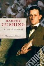 Harvey Cushing libro in lingua di Bliss Michael