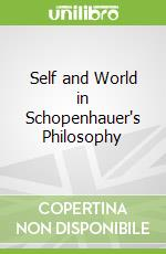 Self and World in Schopenhauer's Philosophy libro in lingua di Christopher Janaway