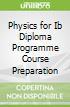 Physics for Ib Diploma Programme Course Preparation