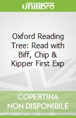 Oxford Reading Tree: Read with Biff, Chip & Kipper First Exp libro in lingua di Roderick Hunt