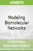 Modeling Biomolecular Networks