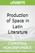 Production of Space in Latin Literature