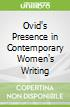 Ovid's Presence in Contemporary Women's Writing