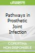 Pathways in Prosthetic Joint Infection