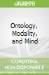 Ontology, Modality, and Mind