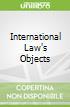 International Law's Objects