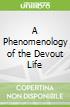 A Phenomenology of the Devout Life