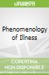 Phenomenology of Illness