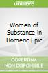 Women of Substance in Homeric Epic