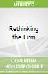 Rethinking the Firm