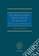 International Regulation of Banking libro in lingua di Gleeson Simon