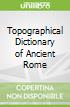 Topographical Dictionary of Ancient Rome libro str