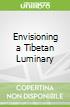 Envisioning a Tibetan Luminary