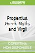 Propertius, Greek Myth, and Virgil