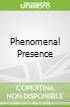 Phenomenal Presence
