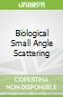 Biological Small Angle Scattering