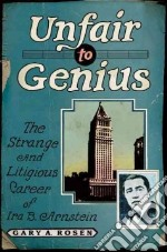 Unfair to Genius libro in lingua di Rosen Gary A.