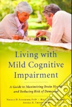 Living With Mild Cognitive Impairment libro in lingua di Anderson Nicole D., Murphy Kelly J., Troyer Angela K.