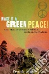 Make it a Green Peace!