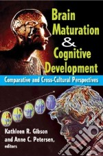 Brain Maturation and Cognitive Development libro in lingua di Petersen Anne (EDT), Gibson Kathleen (EDT)