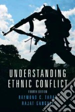 Understanding Ethnic Conflict libro in lingua di Taras Raymond C., Ganguly Rajat