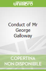 Conduct of Mr George Galloway libro in lingua di Not Available (NA)