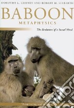 Baboon Metaphysics libro in lingua di Cheney Dorothy L., Seyfarth Robert M.
