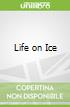Life on Ice libro str