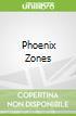 Phoenix Zones