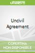 Uncivil Agreement