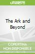 The Ark and Beyond