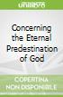 Concerning the Eternal Predestination of God