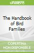 The Handbook of Bird Families