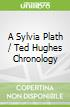 A Sylvia Plath / Ted Hughes Chronology
