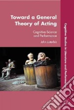 Toward a General Theory of Acting libro in lingua di Lutterbie John