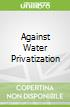 Against Water Privatization