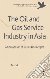The Oil and Gas Service Industry in Asia