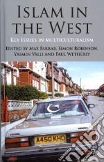 Islam in the West libro in lingua di Farrar Max (EDT), Robinson Simon (EDT), Valli Yasmin (EDT), Wetherly Paul (EDT)